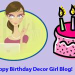Happy Birthday To The Decor Girl Blog