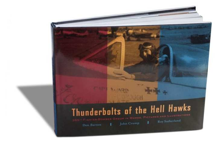 Thunderbolts of the Hell Hawks: 365th Fighter-Bomber Group in Words, Pictures and Illustrations, by Don Barnes, John Crump, and Roy Sutherland; Osprey Publishing; Barracuda Studios; Hardbound; 320 pages; $59.95