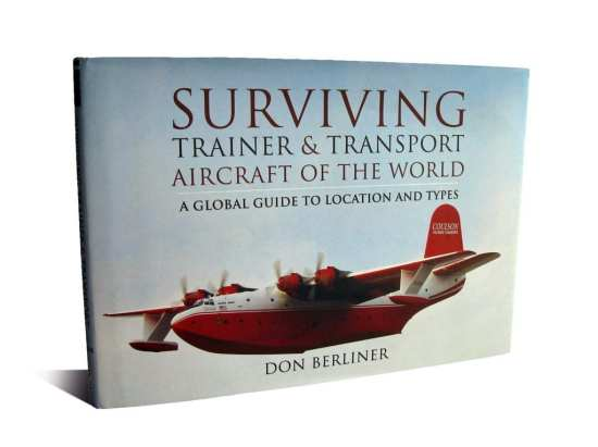 Surviving Trainer and Transport Aircraft of the World: A Global Guide to Location and Types