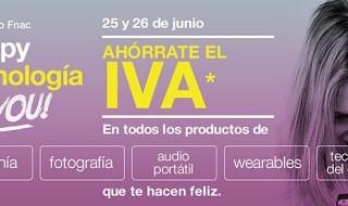25 y 26 de junio, días sin IVA en tecnología Fnac