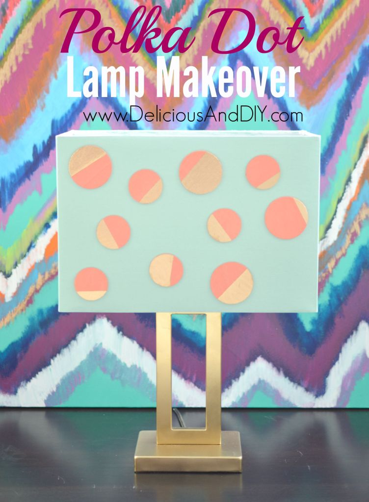 Polka Dot Lamp Makeover- Delicious And DIY