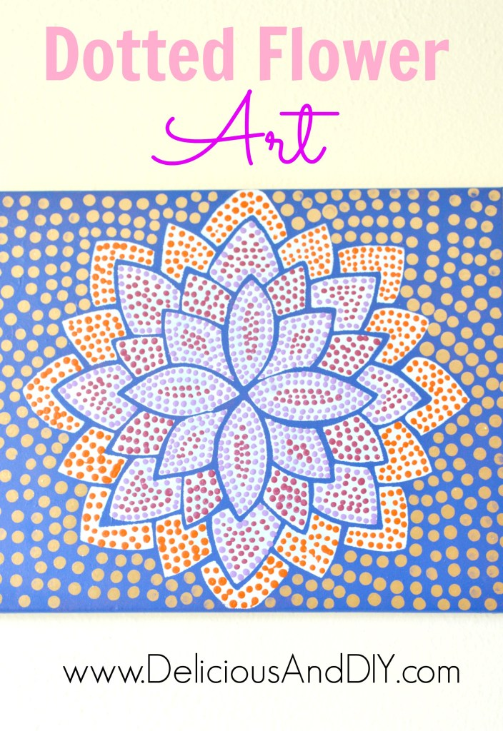 Dotted Flower Art - Delicious And DIY