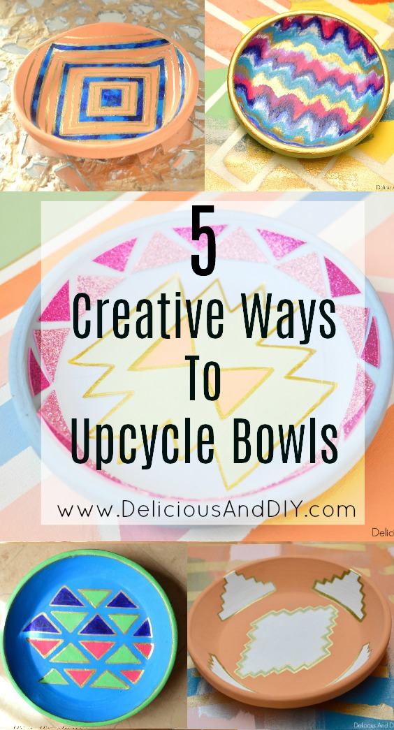 5 creative ways to Upcycle Bowls- Delicious And DIY