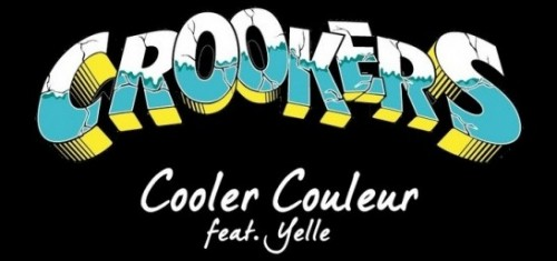 The Crookers - Cooler couleur (feat. Yelle)