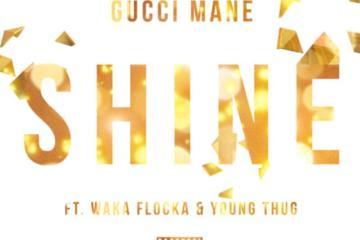 Gucci Mane - Shine (Feat Young Thug & Waka Flocka Flame)