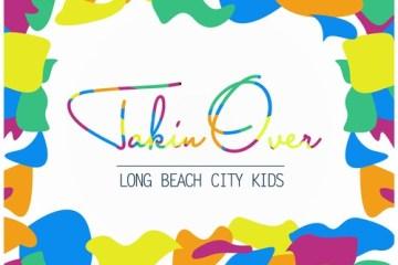 "LBCK – ""Takin' Over"""