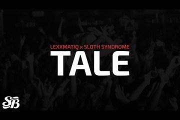 Lexxmatiq x Sloth Syndrome - Tale