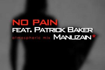 Manu Zain feat. Patrick Baker - No Pain