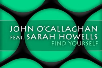 John O'Callaghan feat. Sarah Howells - Find Yourself