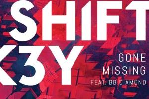 Shift K3Y feat. BB Diamond - Gone Missing