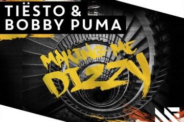 Tiësto & Bobby Puma - Making Me Dizzy