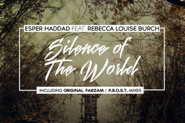 Esper Haddad feat. Rebecca Louise Burch - Silence Of The World (Farzam Remix)