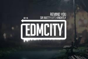 Sir Matty V ft. Knightly - Remind You