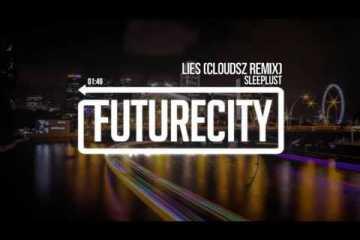 SLEEPLUST - Lies (Cloudsz Remix)