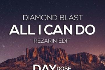 Diamond Blast - All I Can Do (REZarin Edit)