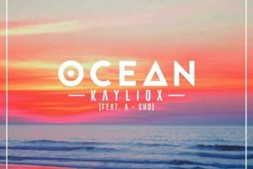 Kayliox - Ocean (feat. A-SHO)