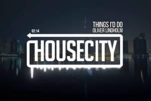 Oliver Lindholm - Things I'd Do