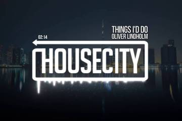 Oliver Lindholm - Things I'd Do