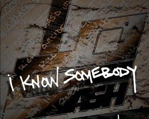 locash-i-know-somebody