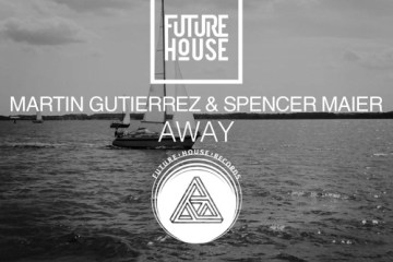 Martin Gutierrez & Spencer Maier - Away