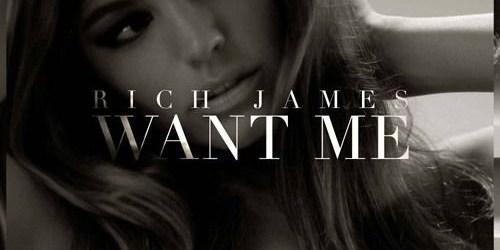 Rich James - Want Me
