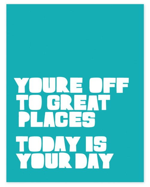 you're off to great places quote