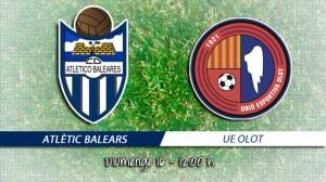 Prèvia Atlètic Balears – Olot