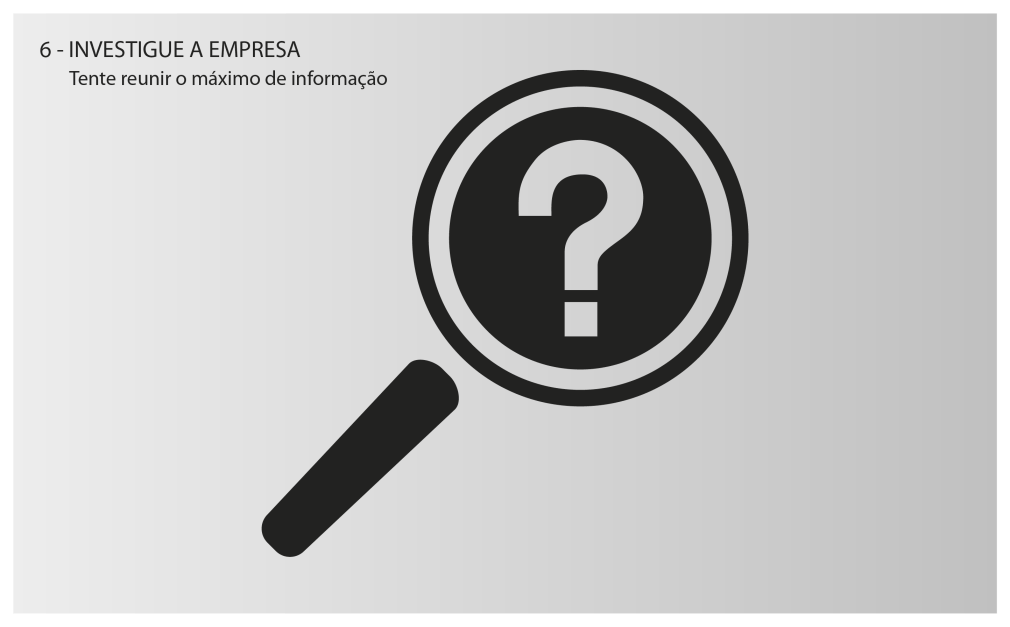 6 - Investigue a Empresa