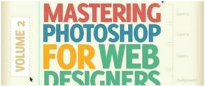 Mastering Photoshop for Web Design, Vol. 2