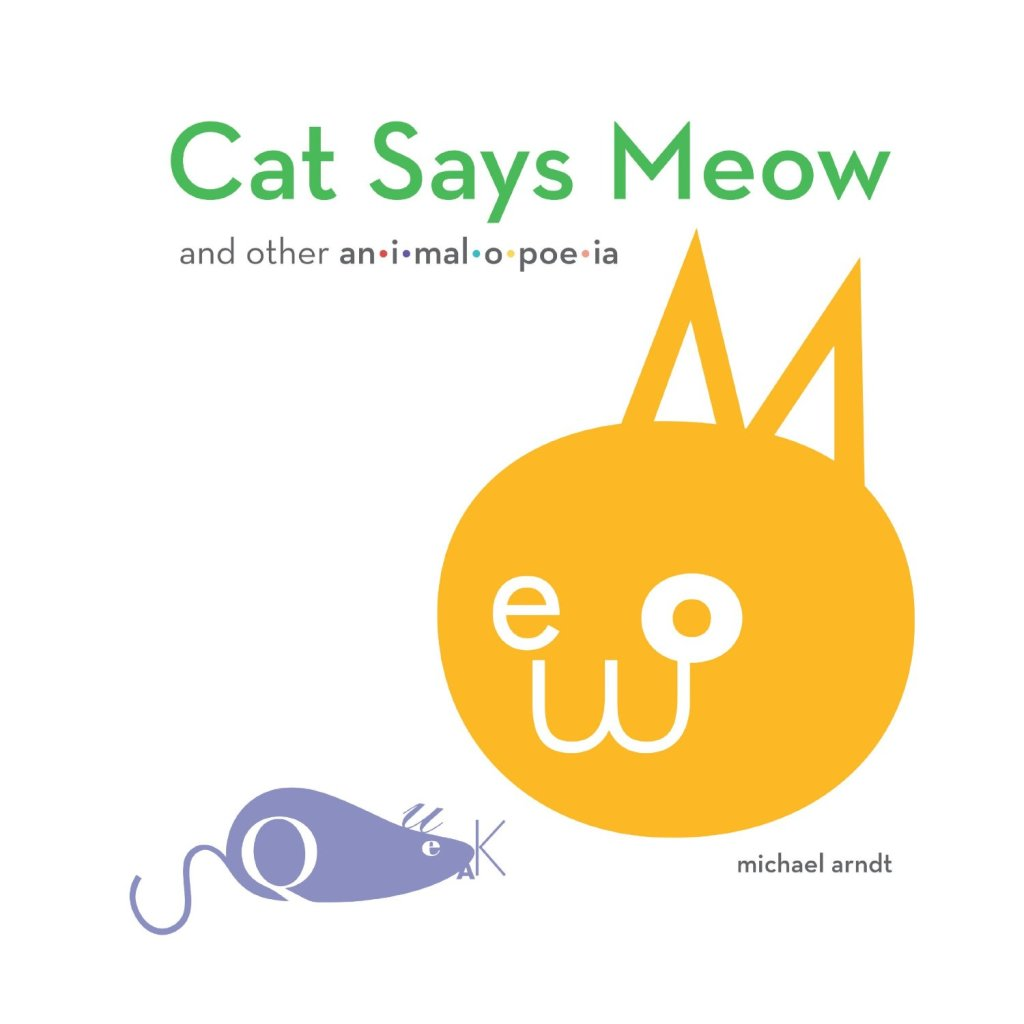 Cat Says Meow by Michael P. Arndt