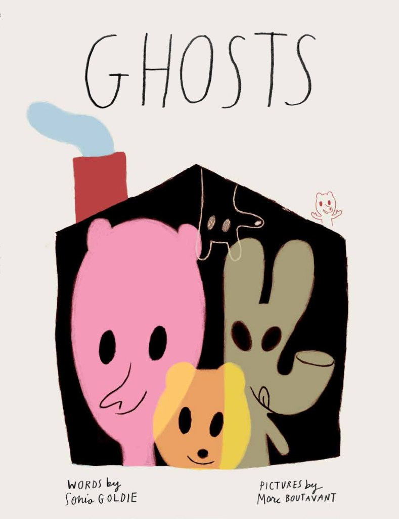 Ghosts by Sonia Goldie and Marc Boutavant