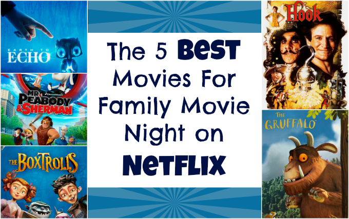 The 5 best movies for family movie night on Netflix #StreamTeam
