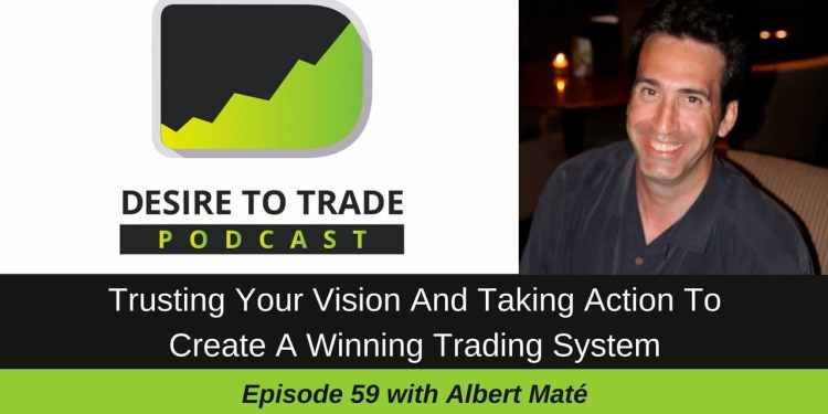 Trusting Your Vision And Taking Action To Create A Winning Trading System