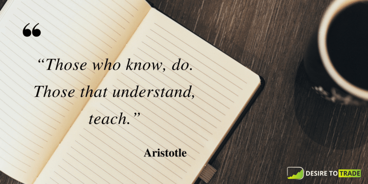 """Those who know, do. Those that understand, teach."" ― Aristotle"