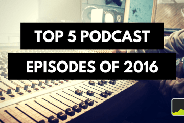 Top 5 Podcast Episodes Of 2016