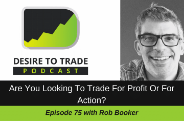 075- Are You Looking To Trade For Profit Or For Action- - Rob Booker
