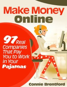 Free eBook – Make Money Online – 97 Real Companies That Pay You To Work In Your Pajamas