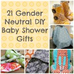 21 Awesome DIY Baby Shower Gift Ideas - Gender Neutral