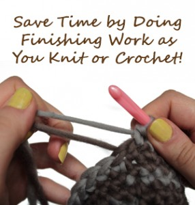 Save Time by Doing Finishing Work as You Knit or Crochet! {diy}