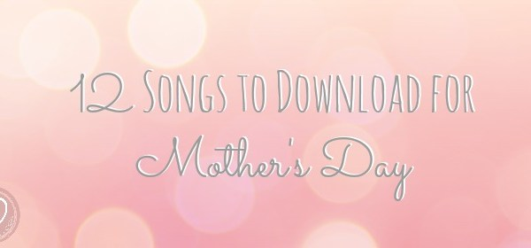 mother's day songs playlist