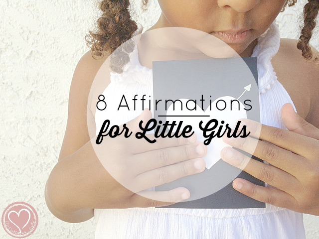 Positive Parenting: Affirmations for Little Girls