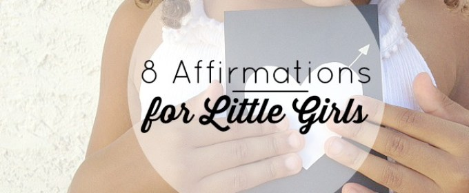 8 Affirmations To Tell Little Girls During The Busy School Year