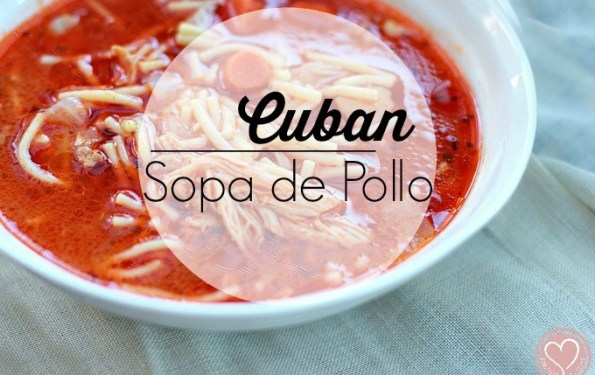 Cuban Chicken Soup - Cuban Sopa de Pollo