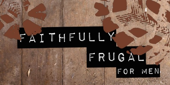 Faithfully Frugal for Men