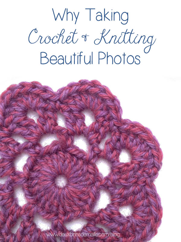 why taking beautiful crochet and knit photos