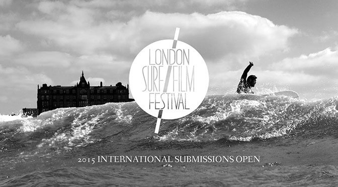 Surf films submissions open for the 2015 London Surf / Film Festival