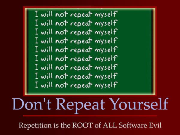 Dont' Repeat Yourself Principle