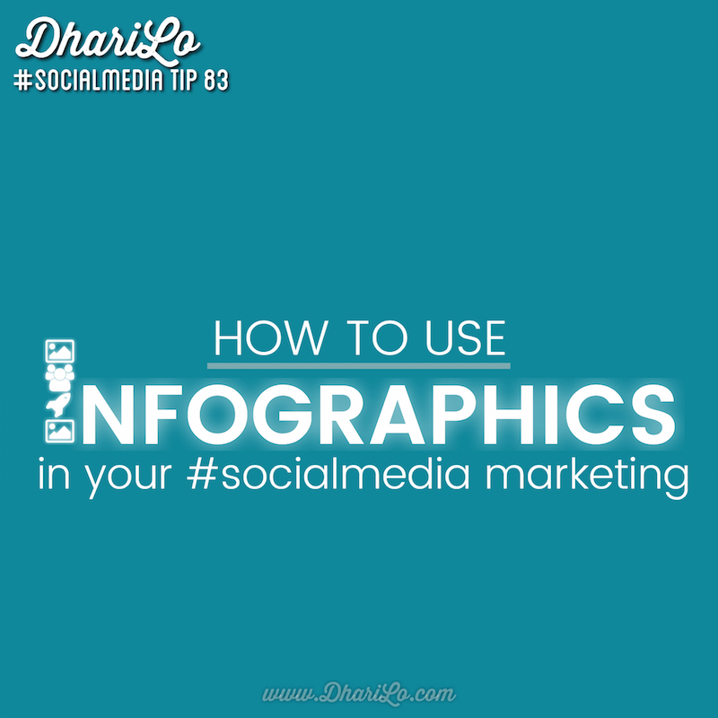 Dharilo social media marketing tip 83 - How to use info graphics in your social media marketing