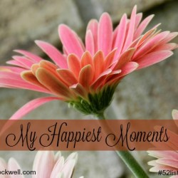52Lists Project Week 24 – Happiest Moments