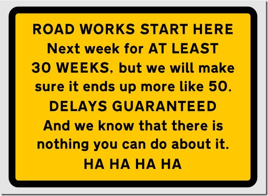 Road works sign - with added attitude